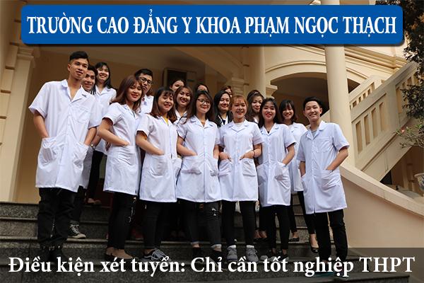 Trường Cao đẳng Y Khoa Phạm Ngọc Thạch chỉ cần tốt nghiệp THPT